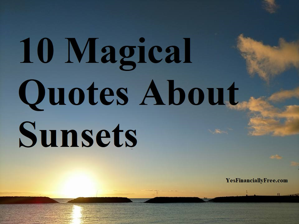 10 Magical Quotes About Sunsets | Yes Financially Free