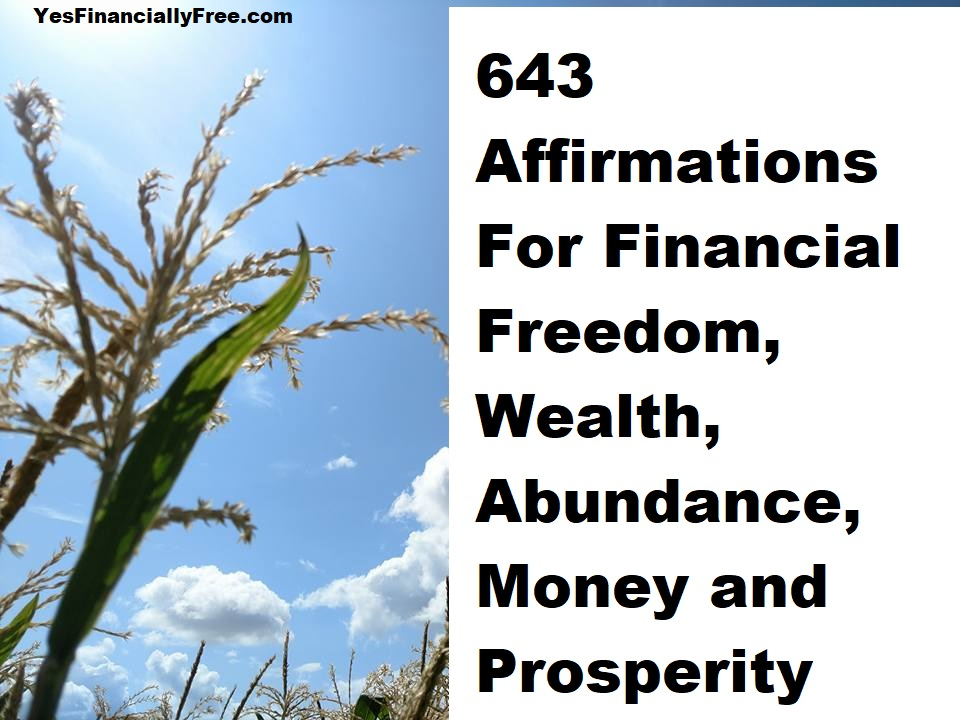 643 Affirmations For Financial Freedom, Wealth, Abundance, Money and Prosperity